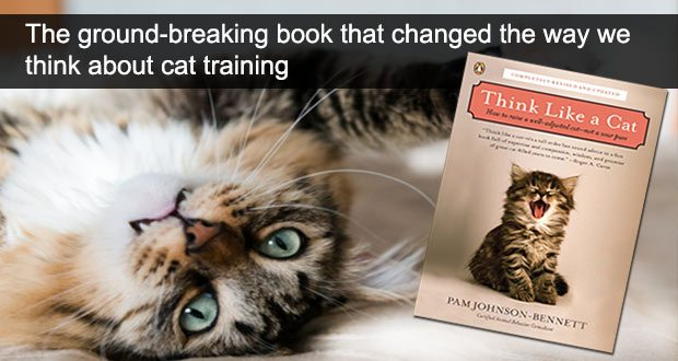 Think Like a Cat by Pam Johnson-Bennett. The ground-breaking book that changed the way we think about cat training